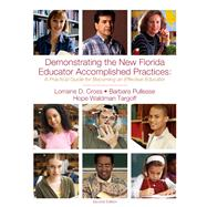 Demonstrating the New Florida Educator Accomplished Practices A Practical Guide to Becoming an Effective Educator
