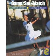 Game Set Match : A Tennis Guide