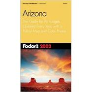Arizona 2002 : The Guide for All Budgets, Updated Every Year, with a Pullout Map and Color Photos