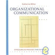 Organizational Communication: Approaches and Processes