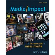 Media/ Impact: An Introduction to Mass Media