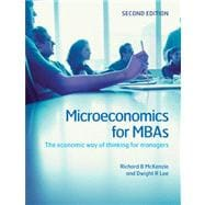 Microeconomics for MBAs : The Economic Way of Thinking for Managers