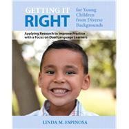 Getting it RIGHT for Young Children from Diverse Backgrounds Applying Research to Improve Practice with a Focus on Dual Language Learners with Enhanced Pearson eText -- Access Card Package