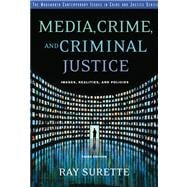 Media, Crime, and Criminal Justice : Images, Realities and Policies