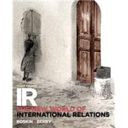 IR The New World of International Relations Plus MySearchLab with Pearson eText -- Access Card Package