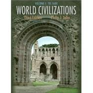 World Civilizations to 1600: Chapters 1-27, With Infotrac
