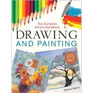 Drawing and Painting The Complete Artist's Handbook