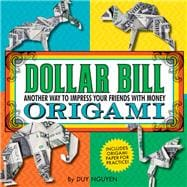Dollar Bill Origami Another Way to Impress Your Friends with Money
