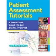 Patient Assessment Tutorials A Step-By-Step Procedures Guide For The Dental Hygienist