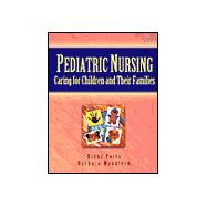 Pediatric Nursing : Caring for Children and Their Families