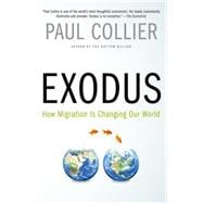 Exodus How Migration is Changing Our World