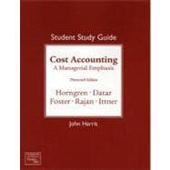 Cost Accounting: A Managerial Emphasis Study Guide