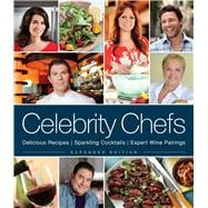Celebrity Chefs Delicious Recipes * Sparkling Cocktails * Expert Wine Pairings