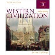Western Civilization A Brief History, Volume II