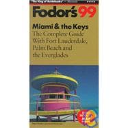 Miami and Keys '99 : The Complete Guide with Fort Lauderdale, Palm Beach and the Everglades