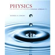 Physics for Scientists and Engineers A Strategic Approach, Standard Edition (Chs 1-36)