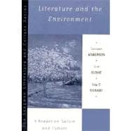 Literature and the Environment : A Reader on Nature and Culture
