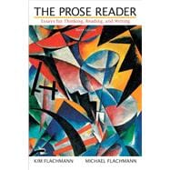 Prose Reader, The: Essays for Thinking, Reading, and Writing