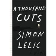 A Thousand Cuts A Novel
