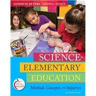 Science in Elementary Education : Methods, Concepts, and Inquiries