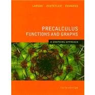Precalculus Functions and Graphs : A Graphing Approach