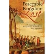 Peaceable Kingdom Lost : The Paxton Boys and the Destruction of William Penn's Holy Experiment