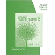 Student Solutions Manual for Mendenhall/Beaver/Beaver�s Introduction to Probability and Statistics, 14th