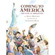 Coming to America: The Story of Immigration; The Story Of Immigration