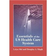 Essentials of the U. S. Health Care System
