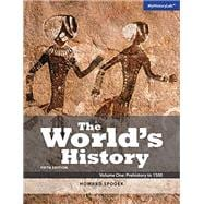 World's History, The, Volume 1 Plus MyHistoryLab with Pearson eText -- Access Card Package