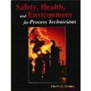Safety, Health and Environment for Process Technicians