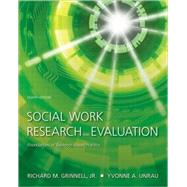 Social Work Research and Evaluation; Foundations of Evidence-Based Practice, Eighth Edition