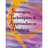 Strategies, Techniques, and Approaches to Thinking : Critical Thinking Cases in Nursing