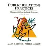 Public Relations Practices: Managerial Case Studies and Problems
