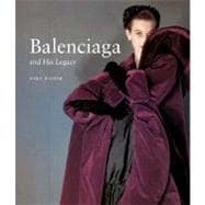Balenciaga and His Legacy : Haute Couture from the Texas Fashion Collection
