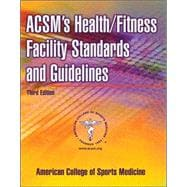 ACSM's Health/Fitness Facility Standards and Guidelines-3rd Ed
