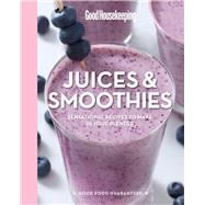 Good Housekeeping Juices & Smoothies Sensational Recipes to Make in Your Blender