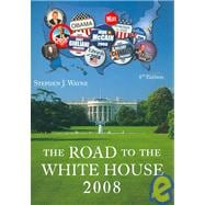 The Road to the White House 2008 with Appendix