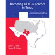 Becoming an EC-6 Teacher in Texas, 2nd Edition
