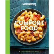 Good Housekeeping Comfort Food Scrumptious Classics Made Easy