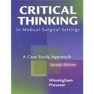 Critical Thinking in Medical - Surgical Settings: A Case Study Approach