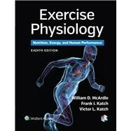 Exercise Physiology Nutrition, Energy, and Human Performance