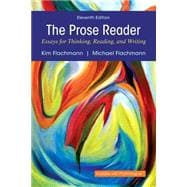 The Prose Reader Essays for Thinking, Reading, and Writing