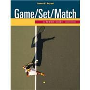 Game/Set/Match : A Tennis Guide