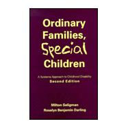 Ordinary Families, Special Children, Second Edition; A Systems Approach to Childhood Disability