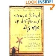 Same Kind of Different As Me, A Modern-day Slave an International Art Dealer &the Unlikely Woman Who Bound Them Together
