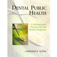 Dental Public Health: Contemporary Practice for the Dental Hygienist