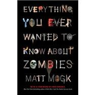 Everything You Ever Wanted to Know About Zombies 9781451641578R