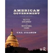 American Government : Political Development and Institutional Change