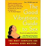 The Good Vibrations Guide to Sex The Most Complete Sex Manual Ever Written 9781573441582R